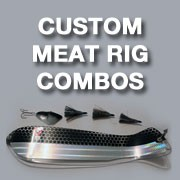 Custom Meat Rig Combos